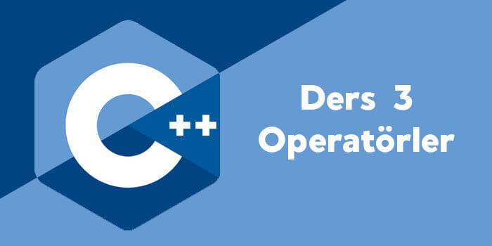 C++ - Operatörler - Operatör Çeşitleri