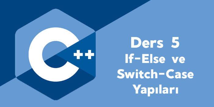 If-Else ve Switch-Case Yapıları